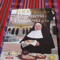 Libros de segunda mano: 1000 RECETAS DE REPOSTERIA Y PASTELERIA DE LOS CONVENTOS DE CLAUSURA.. Lote 110367243