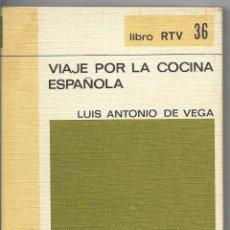 Libros de segunda mano: VIAJE POR LA COCINA ESPAÑOLA - BIBLIOTECA BASICA SALVAT - LIBRO RTV 36 - 1969. Lote 111574027