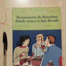 Libros de segunda mano: LIBRO - RESTAURANTES DE BARCELONA DONDE NUNCA TE HAN LLEVADO - TURISMO - MARGARITA PUIG. Lote 111933231
