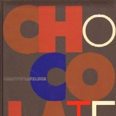 Libros de segunda mano: CHOCOLATE. FELDER, CHRISTOPHER. C-349. Lote 194935162