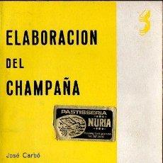 Libros de segunda mano: JOSÉ CARBÓ : ELABORACIÓN DEL CHAMPAÑA (SINTES, 1963). Lote 112103191