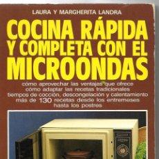 Libros de segunda mano: COCINA RÁPIDA Y COMPLETA CON EL MICROONDAS - ED. DE VECCHI 1988. Lote 112307479