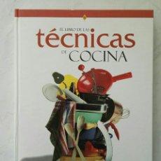 Libros de segunda mano: EL LIBRO DE LAS TÉCNICAS DE COCINA. Lote 112667032