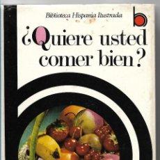 Libros de segunda mano: ¿ QUIERE USTED COMER BIEN ? - BIBLIOTECA HISPANIA ILUSTRADA .ED. RAMÓN SOPENA 1972 - TAPA DURA. Lote 113044011