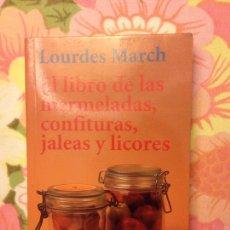 Libros de segunda mano: EL LIBRO DE LAS MERMELADAS, CONFITURAS, JALEAS Y LICORES (LOURDES MARCH) ALIANZA EDITORIAL. Lote 175591618