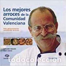 Libros de segunda mano: LOS MEJORES ARROCES DE LA COMUNIDAD VALENCIANA: TRES GENERACIONES COCINANDO ARROCES,SALVADOR GASCON. Lote 113147899