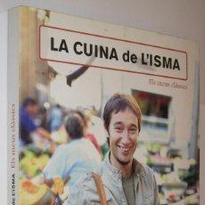 Libros de segunda mano: LA CUINA DE L´ISMA - ELS MEUS CLASSICS - ILUSTRADO - EN CATALAN *. Lote 113155991
