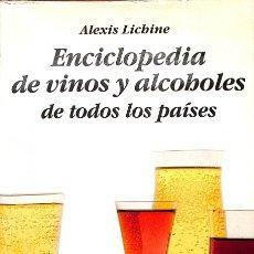 Libros de segunda mano: ENCICLOPEDIA DE VINOS Y ALCOHOLES DE TODOS LOS PAÍSES - ALEXIS LICHINE - EDICIONES OMEGA. Lote 113157523
