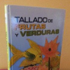 Libros de segunda mano: TALLADO DE FRUTAS Y VERDURAS - AUTOR ARTISTICO OSCAR REYES MELENDEZ - LEXUS EDITORES 2009. Lote 113274355