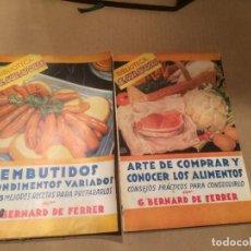 Libros de segunda mano: ANTIGUO LIBRO EMBUTIDOS Y CONDIMENTOS Y ARTE DE COMPRAR Y CONOCER LOS ALIMENTOS BERNARD DE FERRER. Lote 113285635