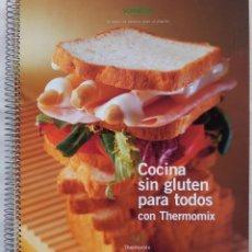 Libros de segunda mano: COCINA SIN GLUTEN PARA TODOS CON THERMOMIX - VORWERK 2008. Lote 113820539