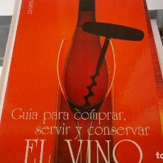 Libros de segunda mano: GUIA PARA COMPRAR, SERVIR Y CONSERVAR EL VINO. Lote 114389611