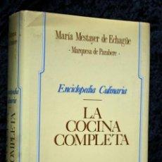 Libros de segunda mano: LA COCINA COMPLETA - MARIA MESTAYER DE ECHAGÜE - MARQUESA DE PARABERE - ILUSTRADO -TAPA DURA. Lote 114460467