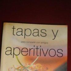 Libros de segunda mano: TAPAS Y APERITIVOS. PARA COMPARTIR CON LOS AMIGOS. Lote 114697703