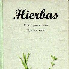Libros de segunda mano: WEBB : HIERBAS - MANUAL PARA SIBARITAS (EVERGREEN, 1999). Lote 114952971