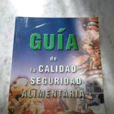 Libros de segunda mano: GUIA DE LA CALIDAD Y SEGURIDAD ALIMENTARIA.. Lote 115072443