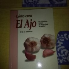 Libros de segunda mano: CÓMO CURA EL AJO. DR. J. L. L. BERDONCES. EST4B2. Lote 115315379