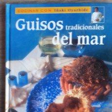 Libros de segunda mano: GUISOS TRADICIONALES DEL MAR * COCINAR CON IÑAKI OYARBIDE. Lote 115433663