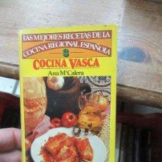 Libros de segunda mano: LIBRO COCINA VASCA ANA Mª CALERA 1981 BRUGUERA L-14508-67. Lote 115598235