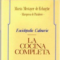 Libros de segunda mano: ENCICLOPEDIA CULINARIA LA COCINA COMPLETA MARÍA MESTAYER DE ECHAGÜE. Lote 116237207