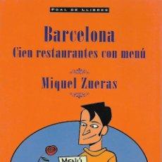Libros de segunda mano: BARCELONA. CIEN RESTAURANTES CON MENÚ.. Lote 116328655