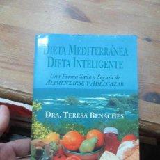 Livres d'occasion: LIBRO DIETA MEDITERRÁNEA DIETA INTELIGENTE DRA. TERESA BENACHES 1997 EDAF L-6611-459. Lote 116458195