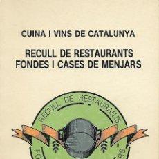 Libros de segunda mano: CUINA I VINS DE CATALUNYA. RECULL DE RESTAURANTS, FONDES I CASES DE MENJAR. GASTRONOMÍA. Lote 116907415
