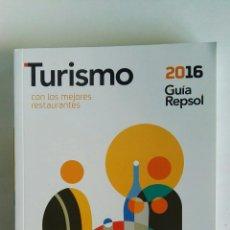 Libros de segunda mano: TURISMO 2016 GUÍA REPSOL CON LOS MEJORES RESTAURANTES. Lote 117069670