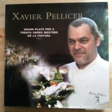 Libros de segunda mano: XAVIER PELLICER GRANS PLATS PER A TRENTA OBRES MESTRES DE LA PINTURA LLIBRE CUINA - LIBROS DE COCINA. Lote 117639559