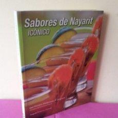 Libros de segunda mano: ALONDRA MALDONADO RODRIGUERA - SABORES DE NAYARIT, ICONICO - PRIMERA EDICION 2016. Lote 117653251
