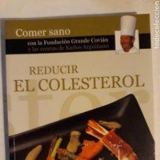 Libros de segunda mano: LIBROS COCINA - REDUCIR EL COLESTEROL GRANDE COVIÁN KARLOS ARGUIÑANO COMER SANO 2006. Lote 117778722