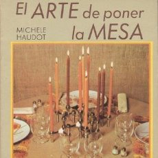 Libros de segunda mano: HAUDOT, MICHÈLE: EL ARTE DE PONER LA MESA. Lote 117953003