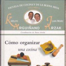 Libros de segunda mano: CÓMO ORGANIZAR UNA COCINA ·········· KARLOS ARGUIÑANO Y JUAN MARI ARZAK .. Lote 149880282
