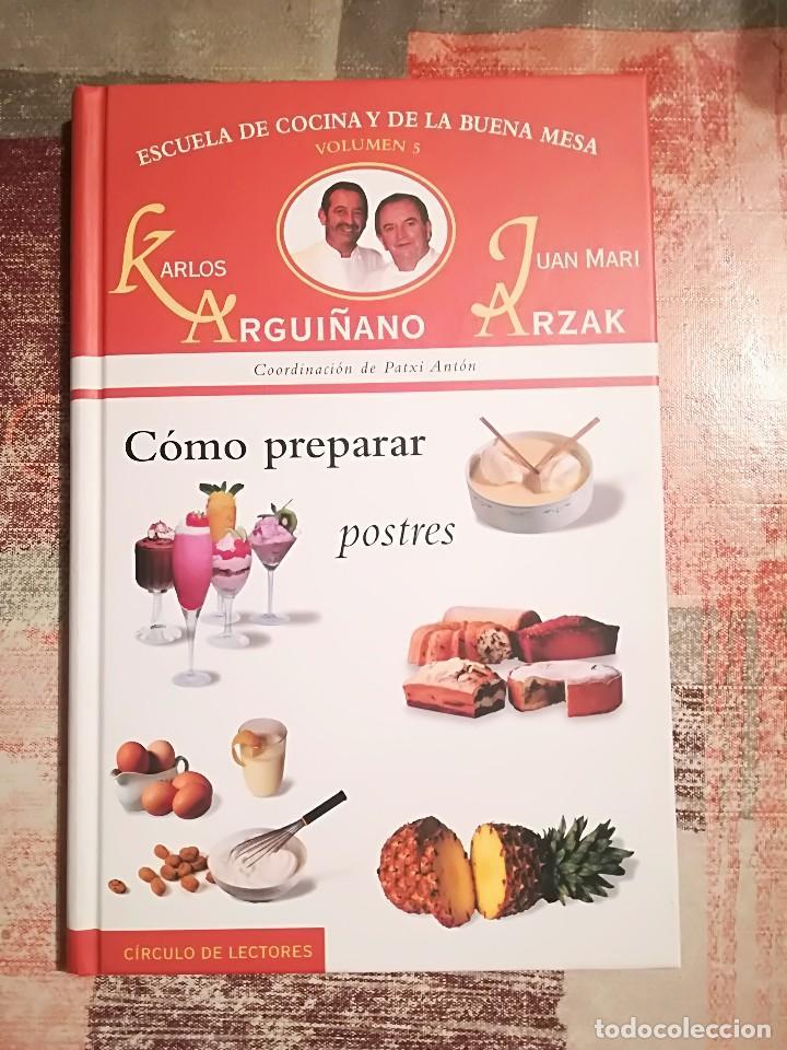 Escuela de cocina y de la buena mesa nº 5. Cómo preparar postres -  Arguiñano / Arzak