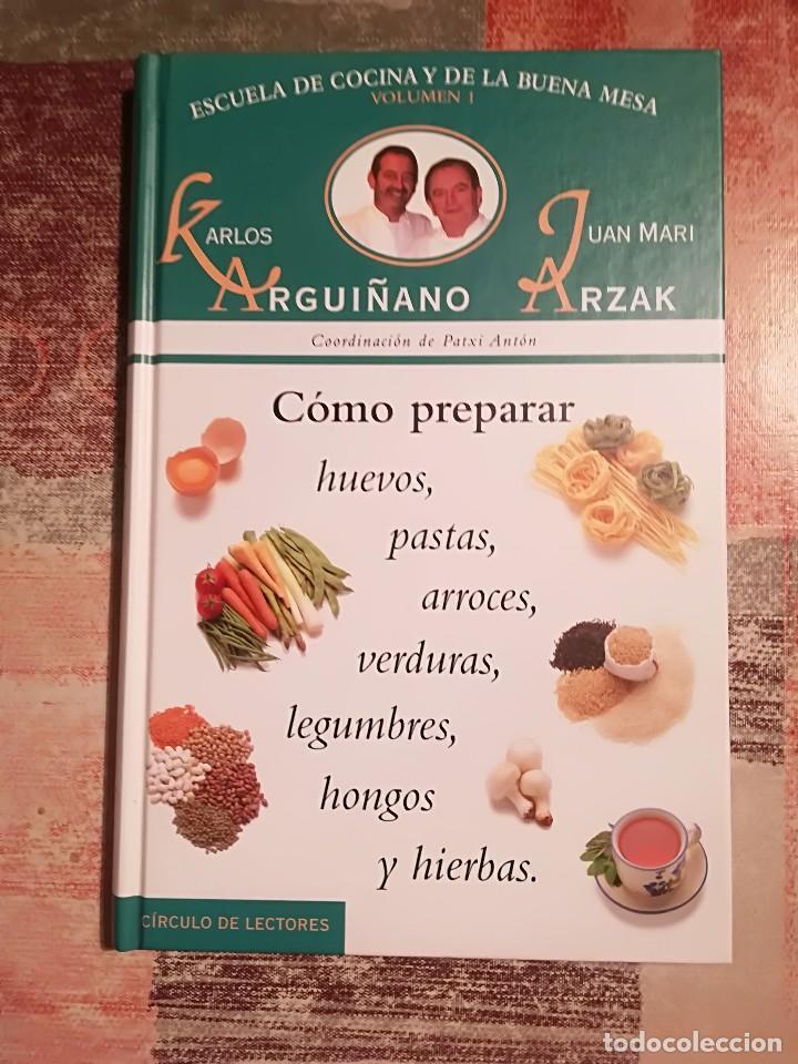 Escuela de cocina y de la buena mesa nº 1. Cómo preparar huevos, pastas,  arroces - Arguiñano / Arzak