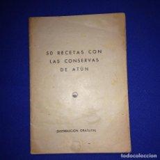 Libros de segunda mano: 50 RECETAS CON CONSERVAS DE ATÚN - CONSORCIO NACIONAL ALMADRABERO - DICIEMBRE 1943. Lote 183974868