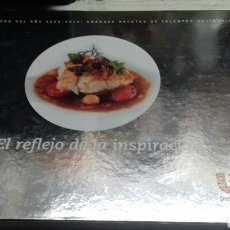 Libros de segunda mano: EL REFLEJO DE LA INSPIRACION.COCINERO DEL AÑO 2004-2010.GRANDES RECETAS. Lote 118643194