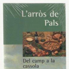 Libros de segunda mano: NUMULITE L0011 L'ARRÒS DE PALS DEL CAMP A LA CASSOLA BALTASAR PARERA COLL BAIX EMPORDÀ ARROZ COCINA. Lote 118646507
