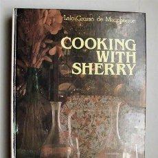 Libros de segunda mano: COOKING WITH SHERRY. LALO GROSSO DE MACPHERSON. LIBRO EN INGLÉS DE COCINA CON VINO DE JEREZ (CÁDIZ) . Lote 118666287