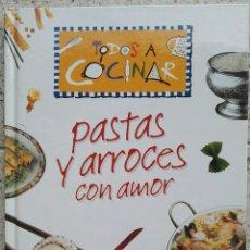 Libros de segunda mano: PASTAS Y ARROCES CON AMOR TODOS A COCINAR. Lote 119005760