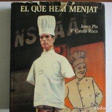 Libros de segunda mano: EL QUE HEM MENJAT. CATALUNYA. GASTRONOMÍA. Lote 211869378