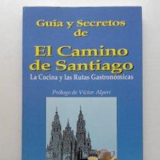 Libros de segunda mano: GUÍA Y SECRETOS DE EL CAMINO DE SANTIAGO. LA COCINA Y LAS RUTAS GASTRONÓMICAS. Lote 119702699