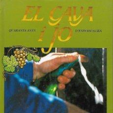 Libros de segunda mano: EL CAVA I JO. QUARANTA ANYS D'EXPERIÈNCIES. GASTRONOMÍA. Lote 120096959