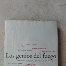 Libros de segunda mano: LOS GENIOS DEL FUEGO ADRIA ROCA RUSCALLEDA NEICHEL SANTAMARIA FIGUERAS CAIC ROMERA PARRAMON PIQUE. Lote 120508040