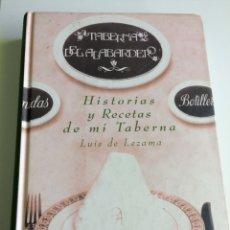 Libros de segunda mano: HISTORIAS Y RECETAS DE MI TABERNA - LUIS DE LEZAMA - TABERNA DEL ALABARDERO. Lote 121036670