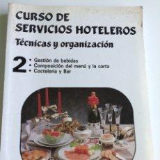 Libros de segunda mano: CURSO DE SERVICIOS HOTELEROS - TÉCNICAS Y ORGANIZACIÓN - TOMO 2 - JAVIER CERRA - PARANINFO. Lote 121037502