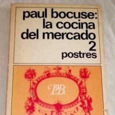 Libros de segunda mano: LA COCINA DEL MERCADO 2, POSTRES; PAUL BOCUSE - EDICIONES DESTINO 1987. Lote 121275795