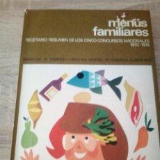 Libros de segunda mano: MENUS FAMILIARES - RECETARIO RESUMEN CONCURSOS NACIONALES 1970 - 1974 - MINISTERIO DE COMERCIO. Lote 121573583
