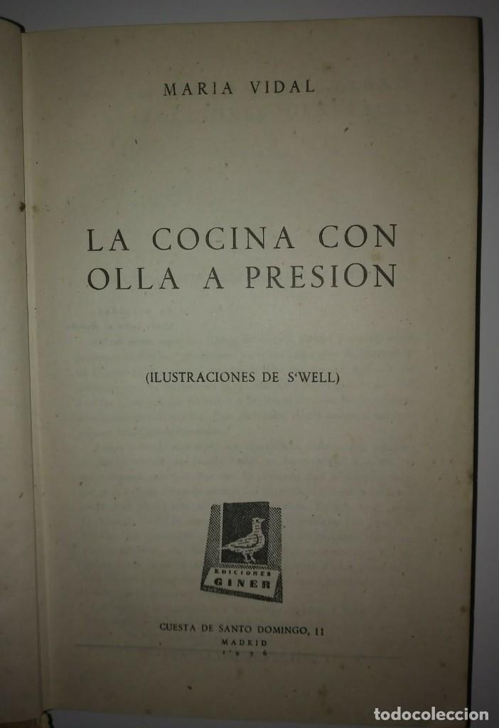 Libros de segunda mano: LA COCINA CON OLLA A PRESIÓN. MARIA VIDAL. EDICIONES GINER 1957 - 396 páginas LIBROS DE COCINA - Foto 3 - 122173411