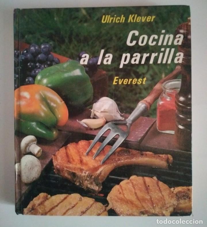 COCINA A LA PARRILLA CONSEJOS Y RECETAS PARA COCINAR A LA PARRILLA KLEVER ULRICH - LIBROS DE COCINA